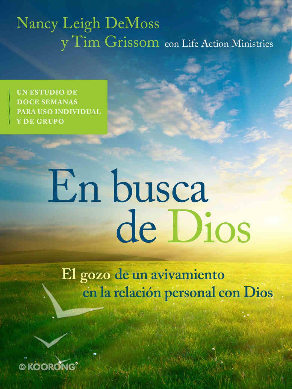 En Busca De Dios: El Gozo De Un Avivamiento En La Relacion Personal Con Dios (In Search Of God) Paperback