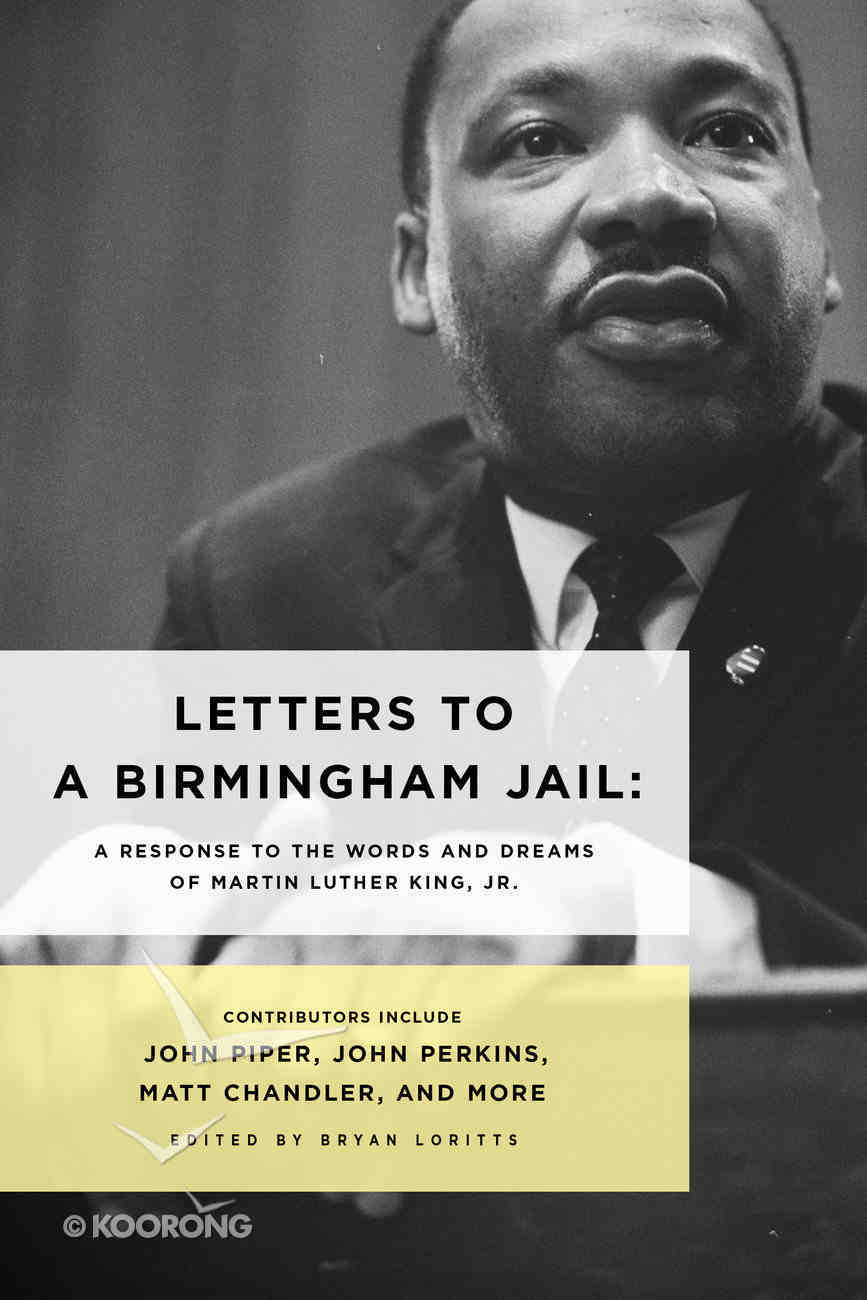 Letters to a Birmingham Jail: A Response to the Words and Dreams of Martin Luther King, Jr Paperback