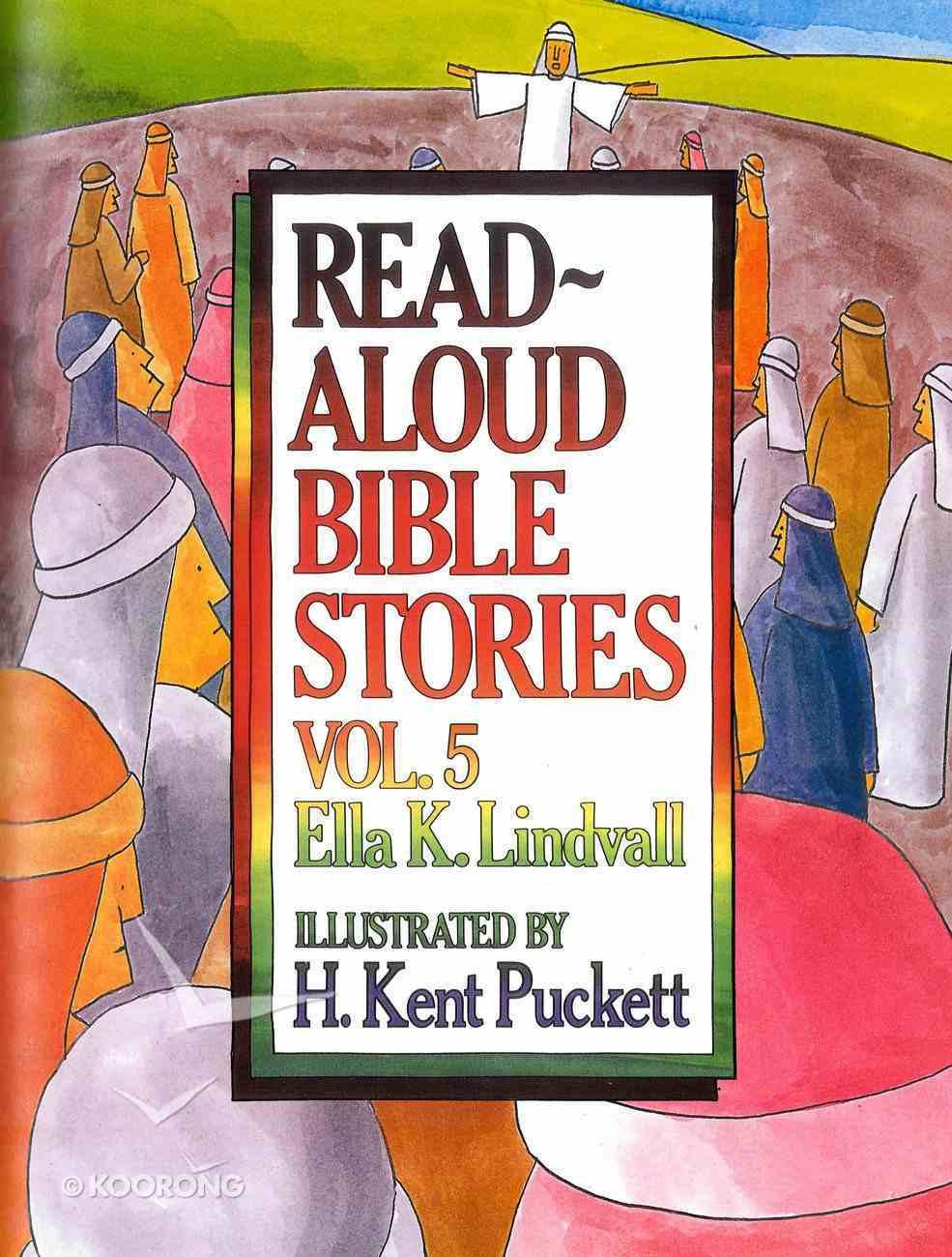 Read Aloud Bible Stories (Volume 5) (Read Aloud Bible Stories Series) Hardback