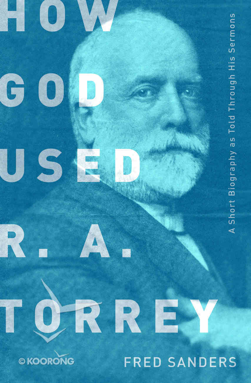 How God Used R.A. Torrey Paperback