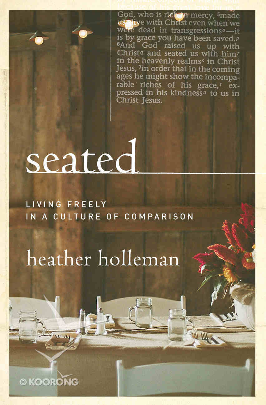 Seated With Christ: Living Freely in a Culture of Comparison Paperback