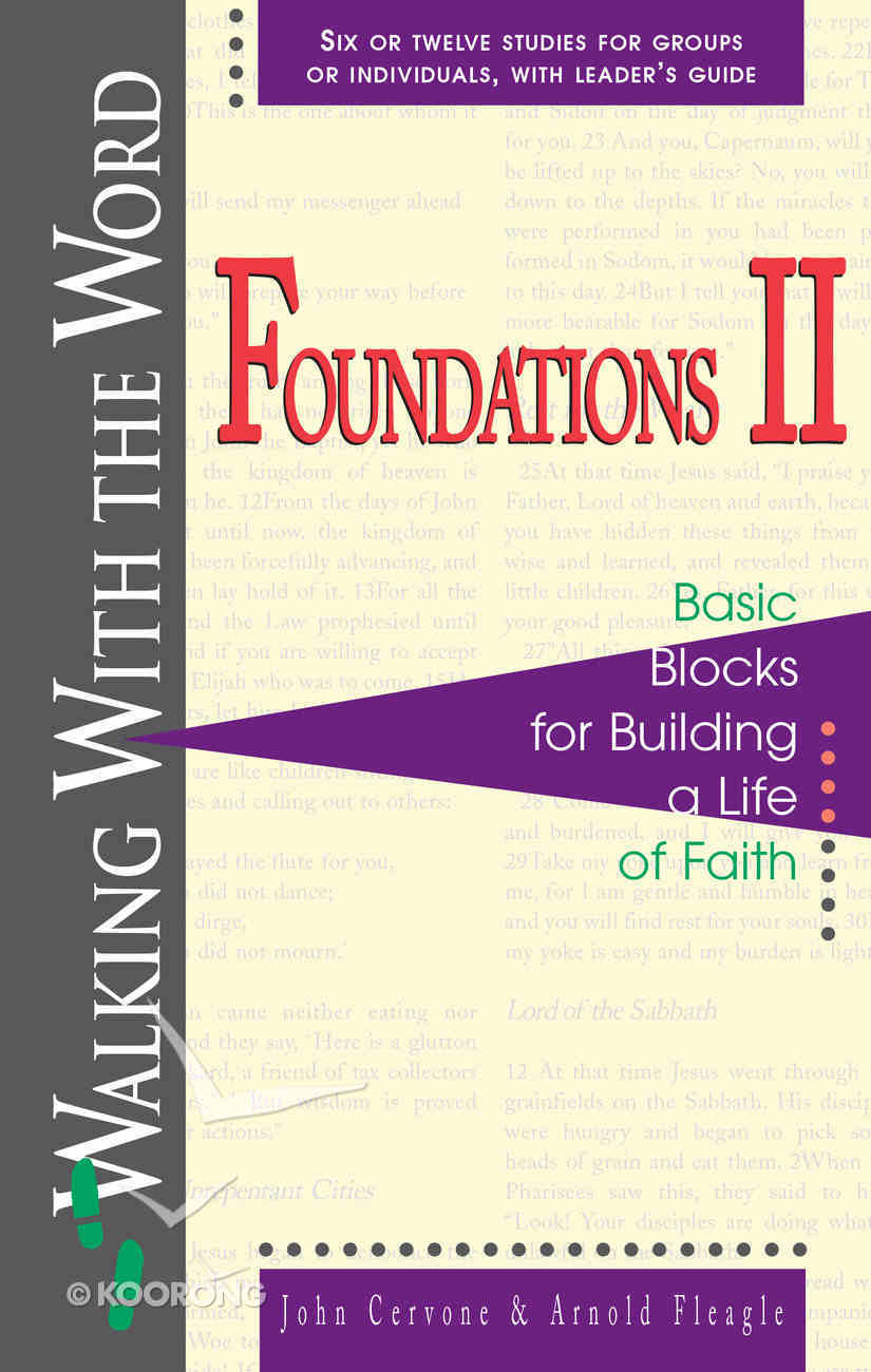 Foundations II: Basic Blocks For Building a Life of Faith Paperback