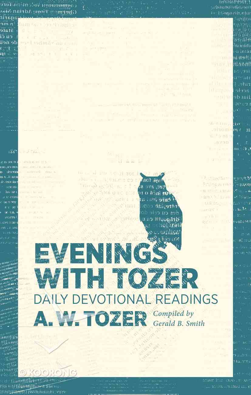 Evenings With Tozer: Daily Devotional Readings Paperback