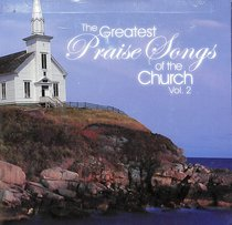 Album Image for Greatest Praise Songs of the Church (Volume 2) - DISC 1