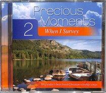 Album Image for Precious Moments #02: When I Survey - DISC 1