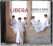 Album Image for Angels Sing - Libera in America - DISC 1