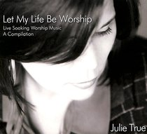 Album Image for Let My Life Be Worship (Soaking Music Series) - DISC 1