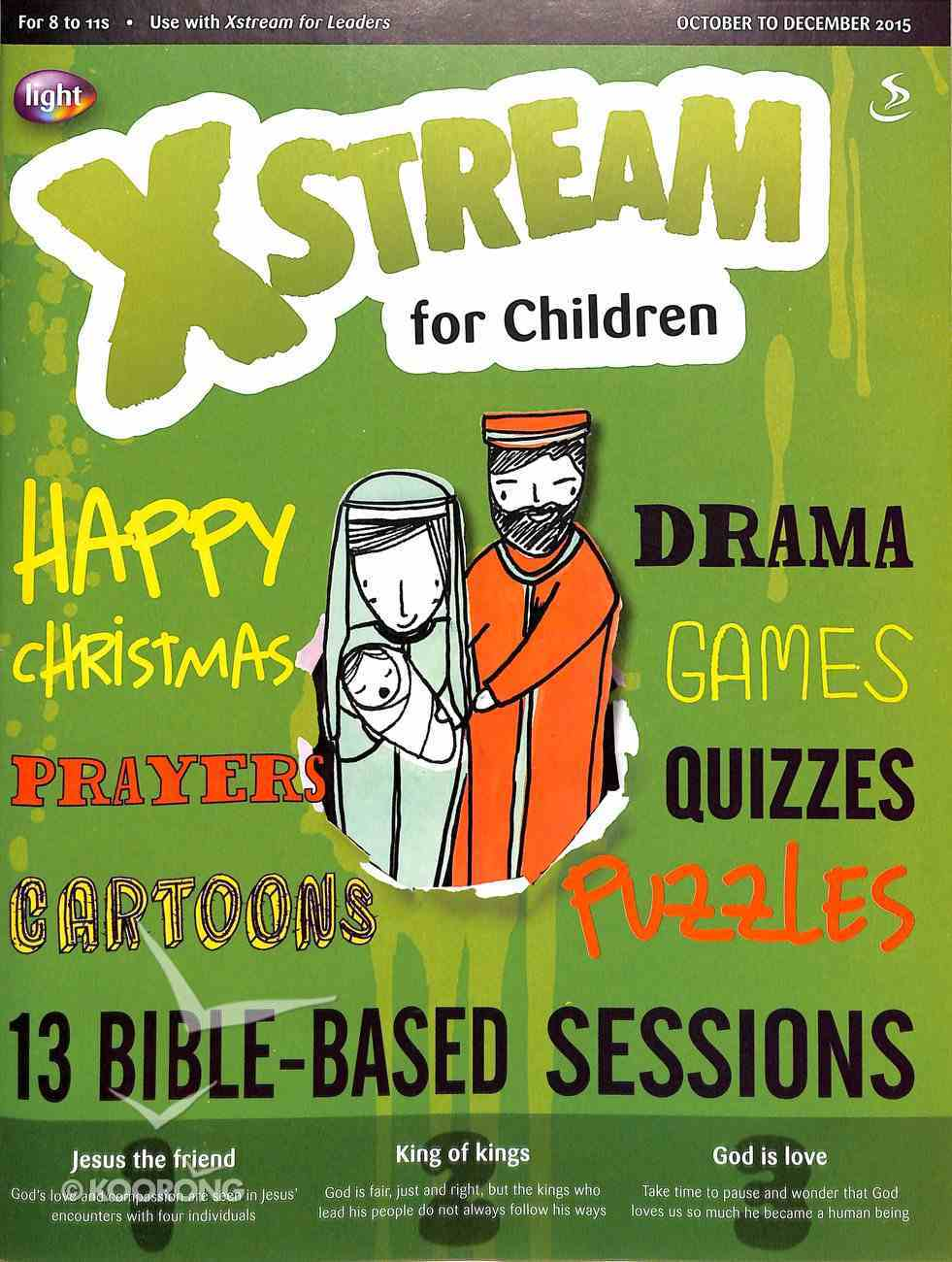 Light: Xstream 2015 #04: Oct-Dec Student's Guide (8-11 Yrs) Paperback