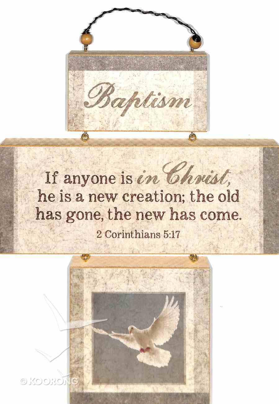Cross Shaped Three Piece Mdf Wall Plaque: Baptism, 2 Corinthians 5:17 (Crosswords) Plaque