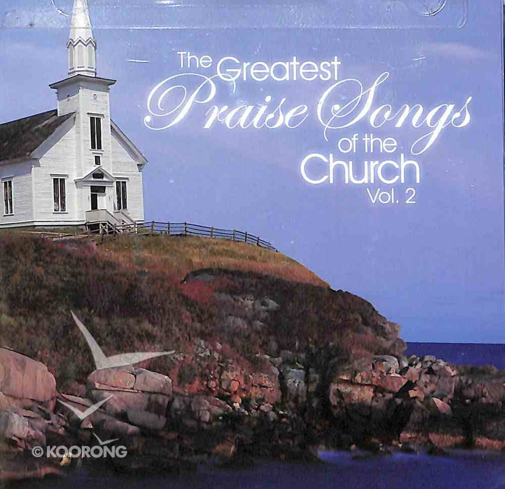 Greatest Praise Songs of the Church (Volume 2) CD