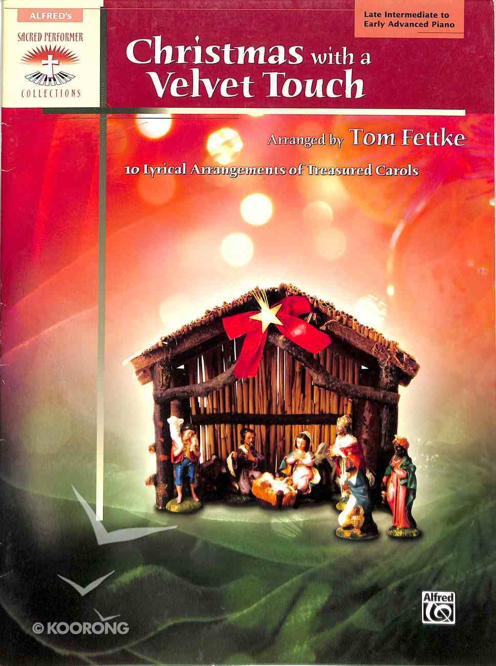 Christmas With a Velvet Touch: 10 Lyrical Arrangements of Treasured Carols (Music Book) Paperback