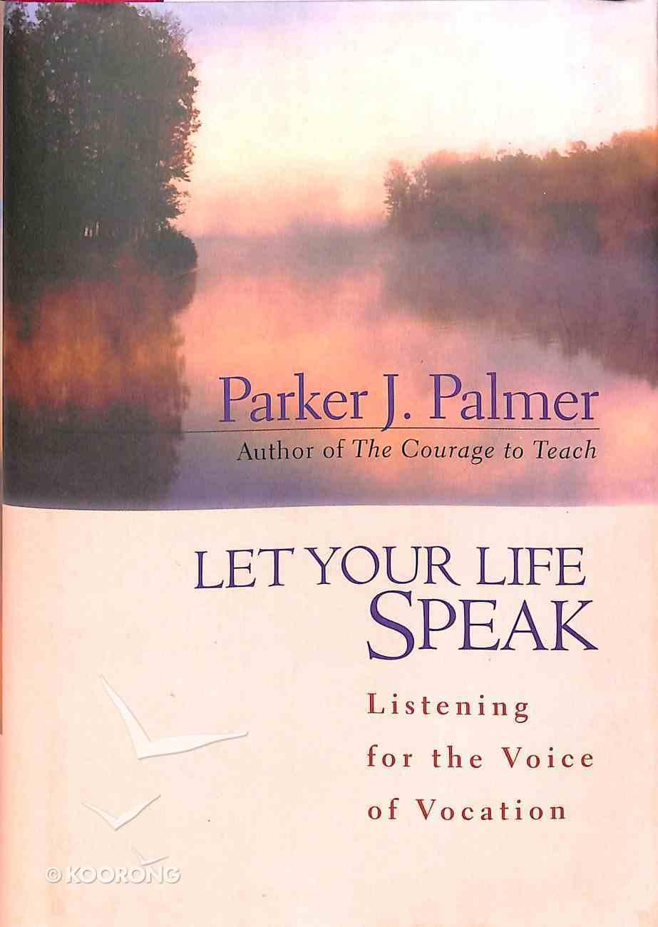 Let Your Life Speak Hardback