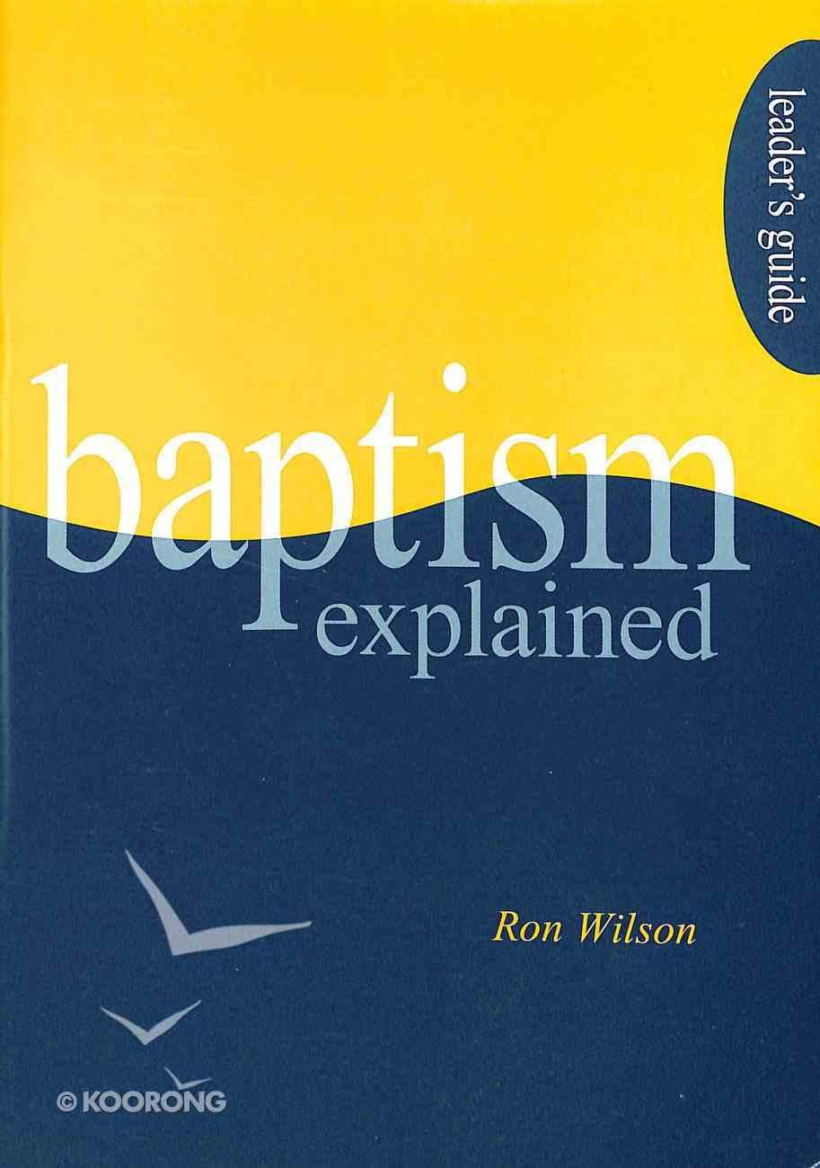Baptism Explained (Leader's Guide) Paperback