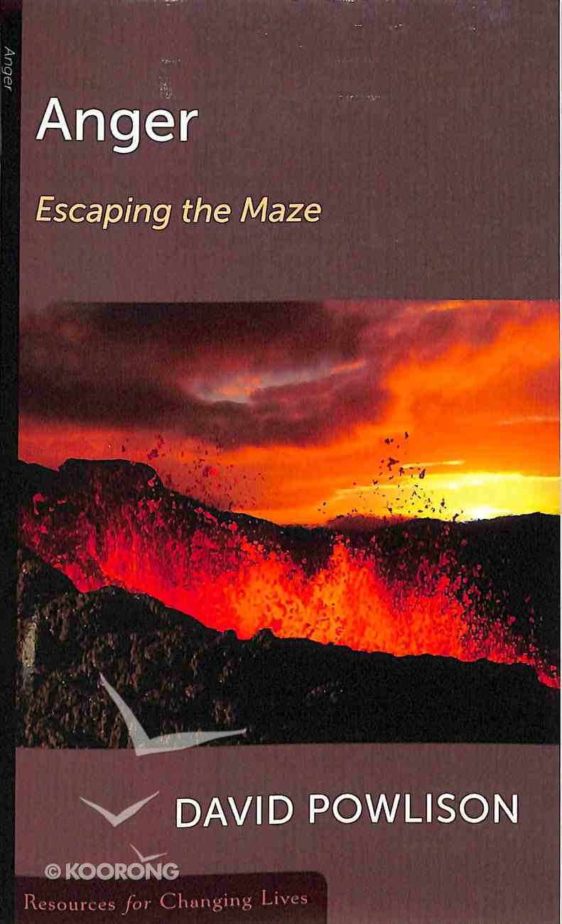 Anger: Escaping the Maze (Resources For Changing Lives Series) Booklet