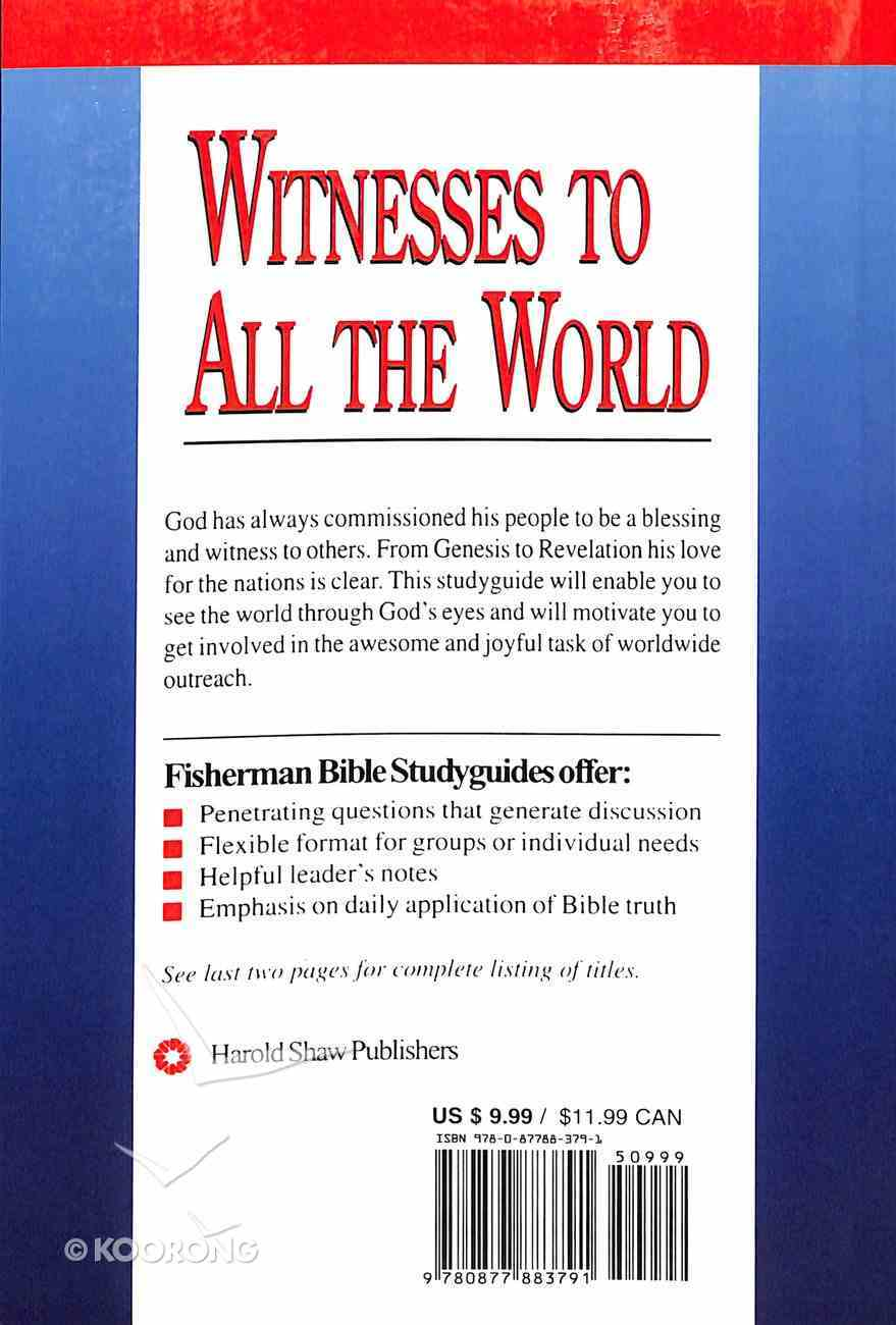 Witnesses to All the World: God's Heart For the Nations (Fisherman Bible Studyguide Series) Paperback
