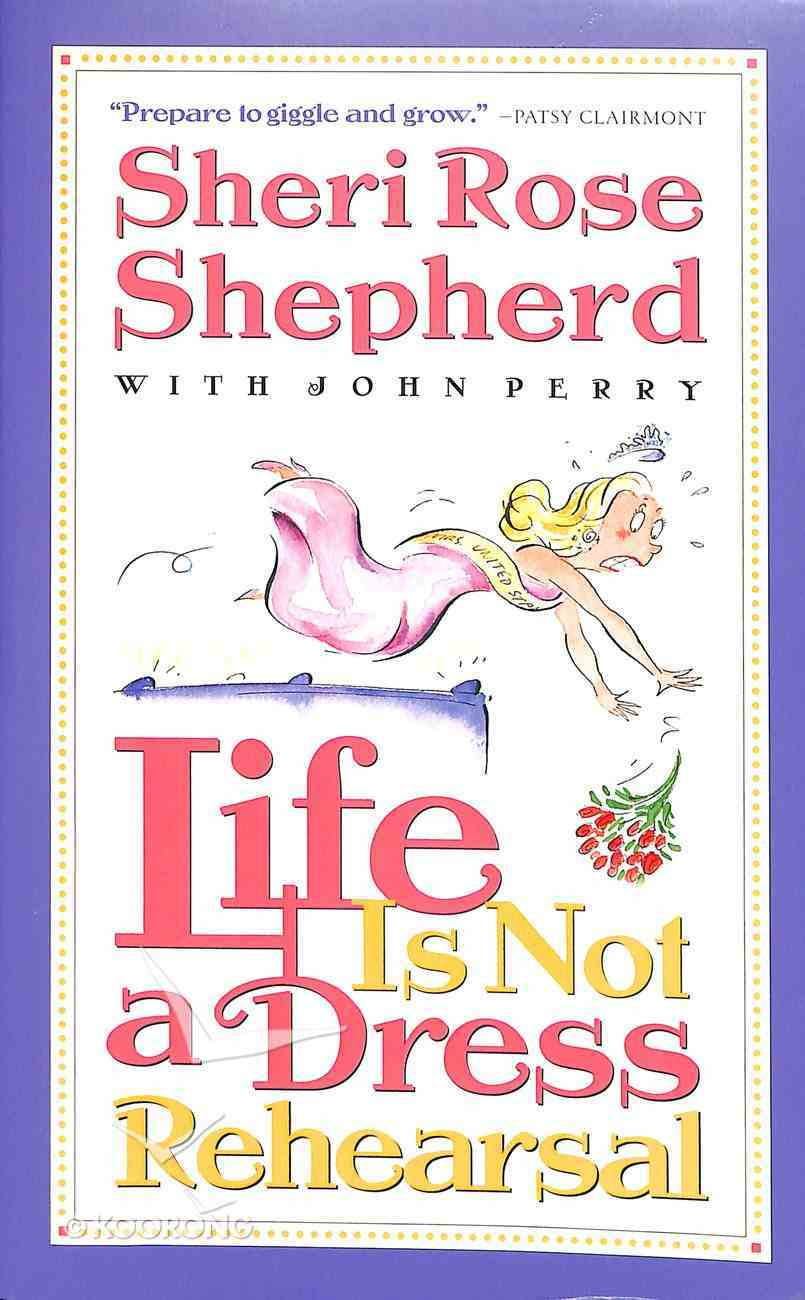 Life is Not a Dress Rehearsal Paperback