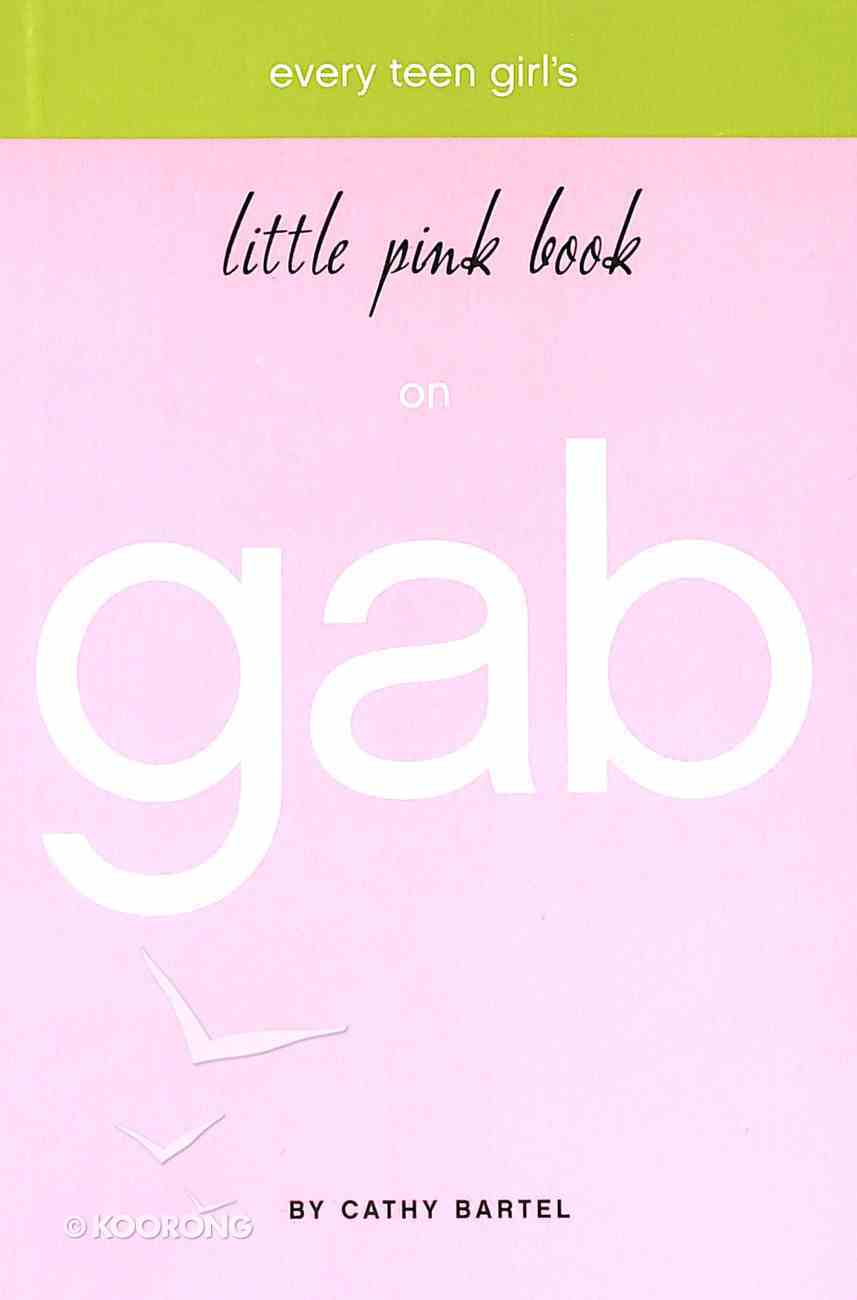 Every Teen Girl's Little Pink Book on Gab (Little Pink Book Series) Paperback