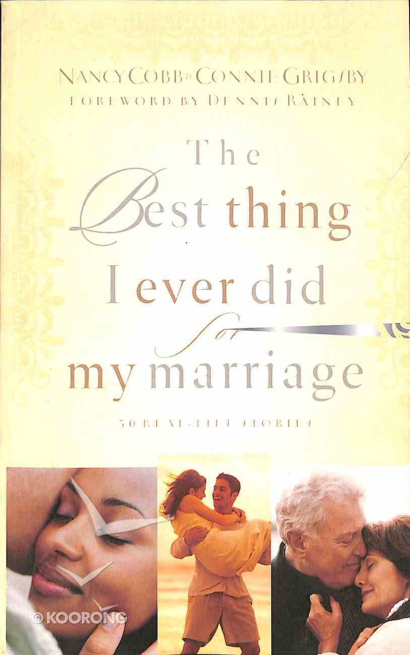 The Best Thing I Ever Did For My Marriage Paperback