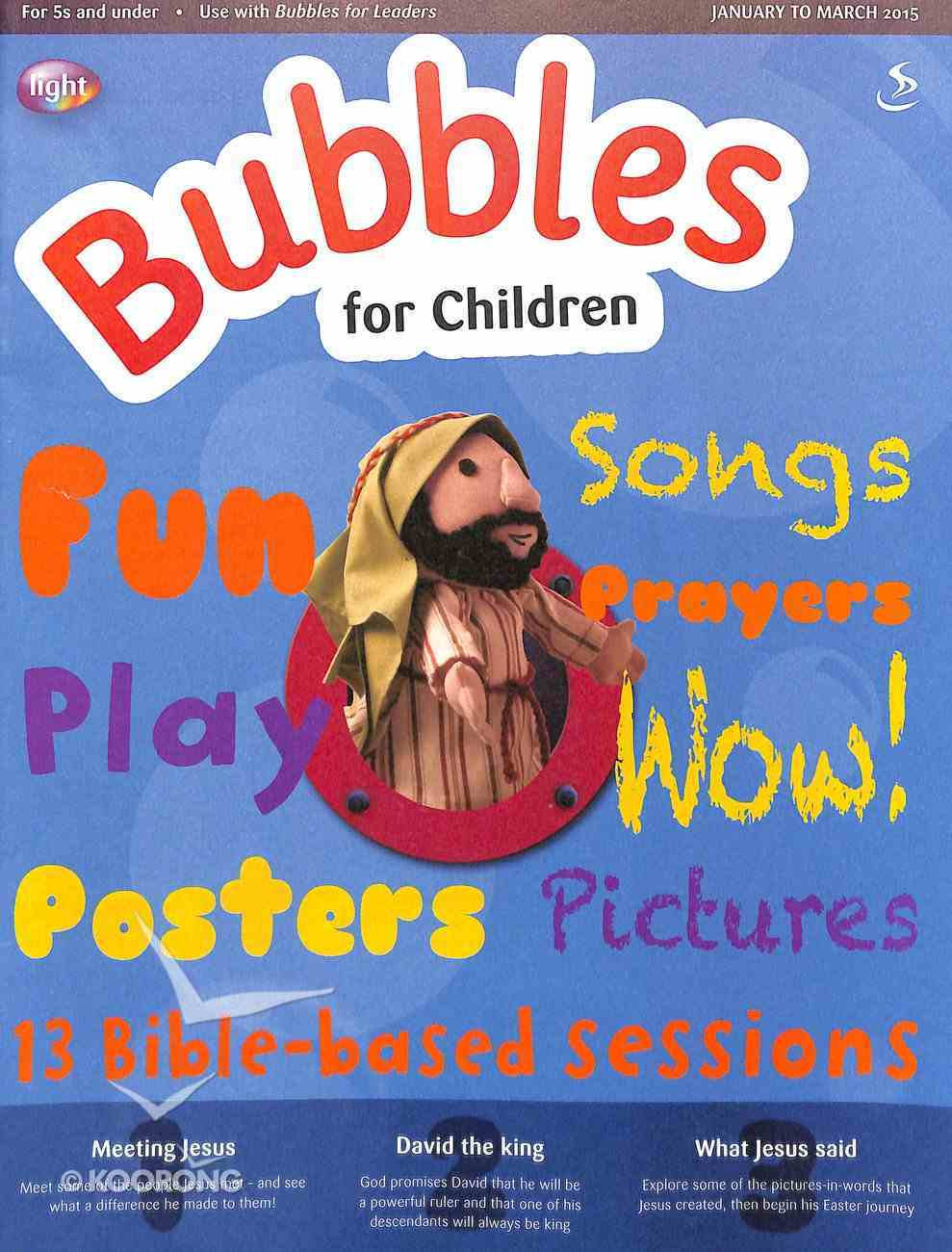 Light: Bubbles 2015 #01: Jan-Mar Student's Guide (5 And Under) Paperback