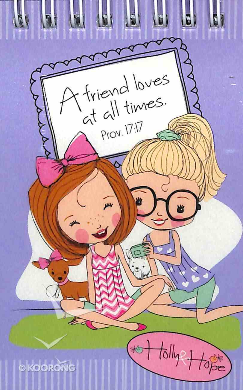 Notepad: Holly & Hope: A Friend Loves At All Times Spiral