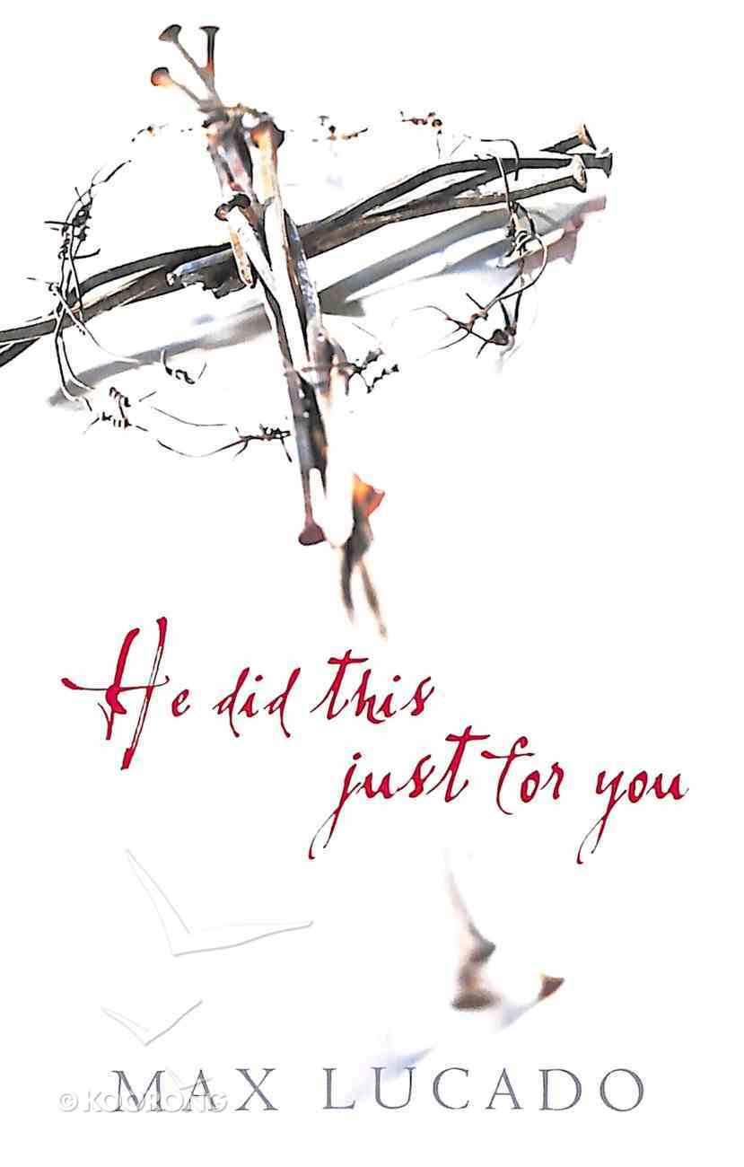 He Did This Just For You (Pack Of 25) Booklet