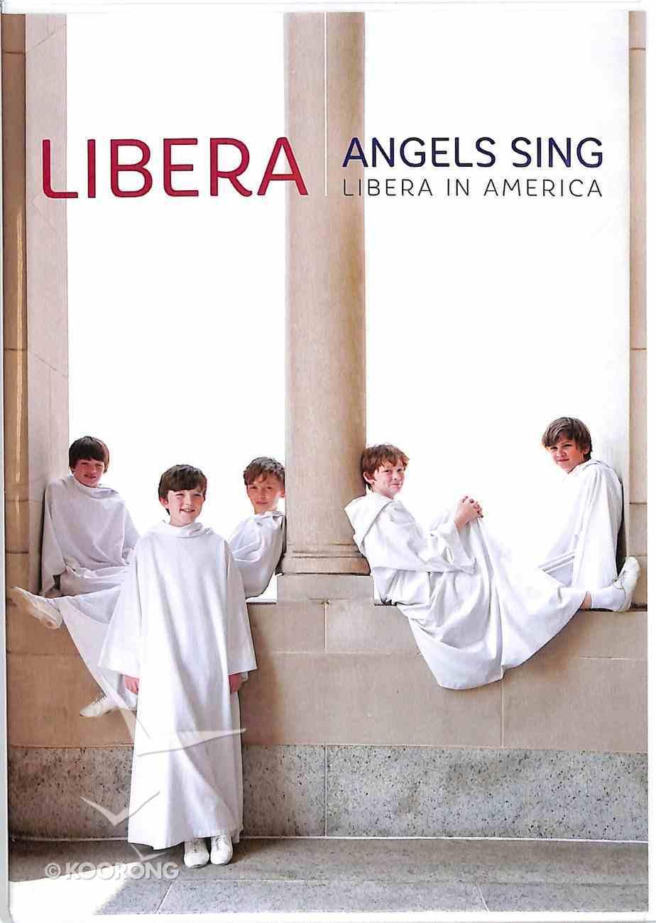 Angels Sing - Libera in America DVD