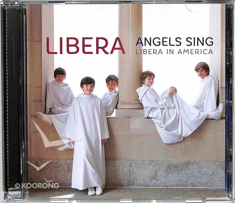 Angels Sing - Libera in America CD