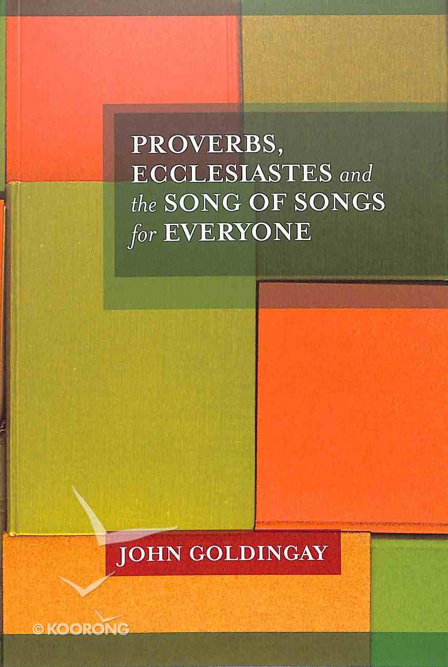 Proverbs, Ecclesiastes and the Song of Songs For Everyone (Old Testament Guide For Everyone Series) Paperback