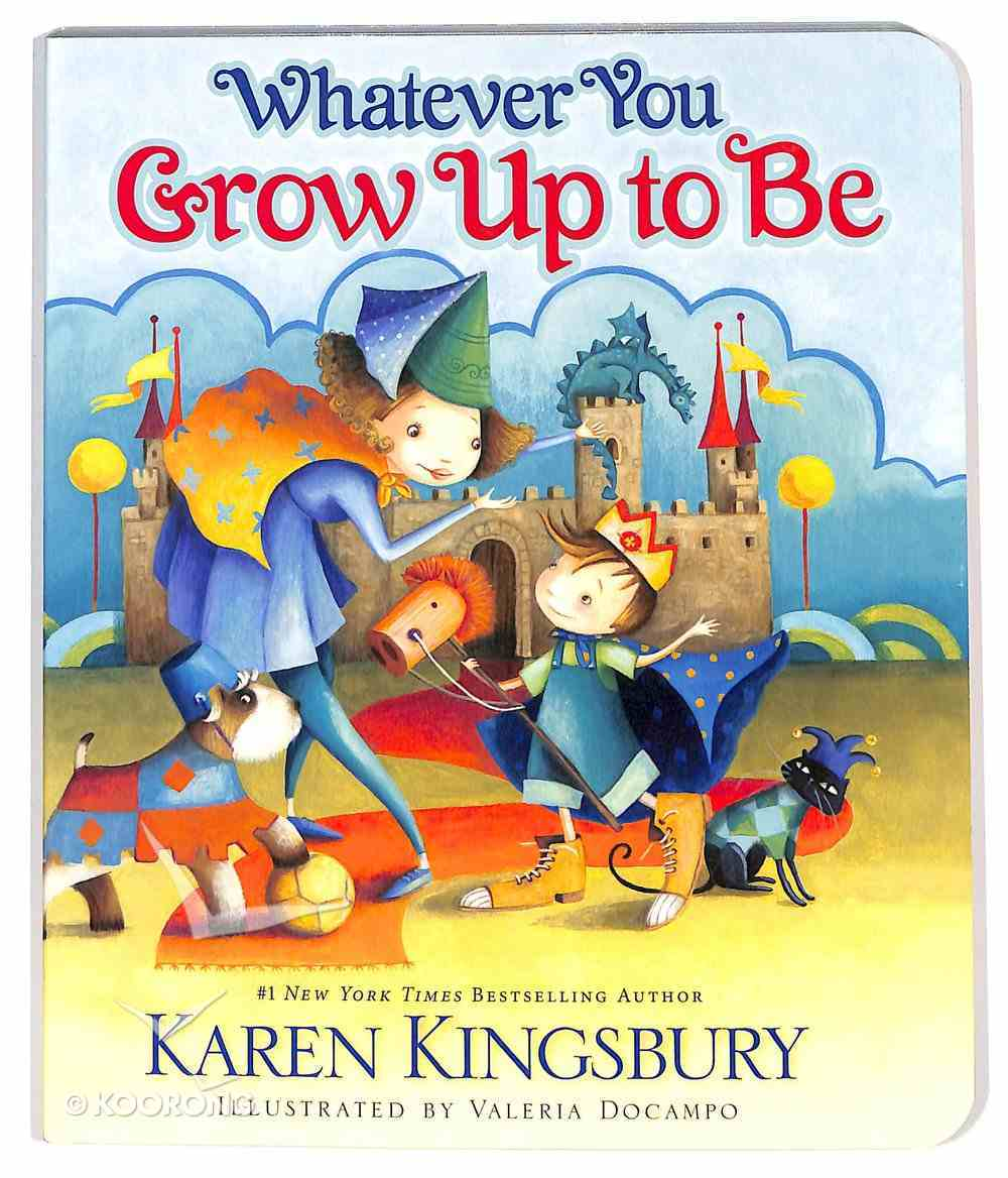 Whatever You Grow Up to Be Board Book