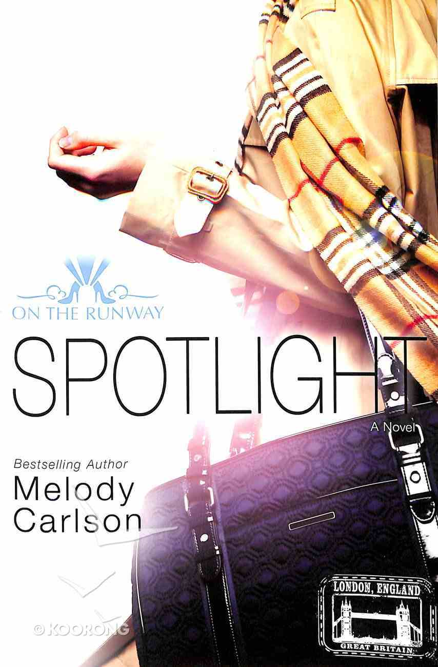 Spotlight (New Edition) (#04 in On The Runway Series) Paperback