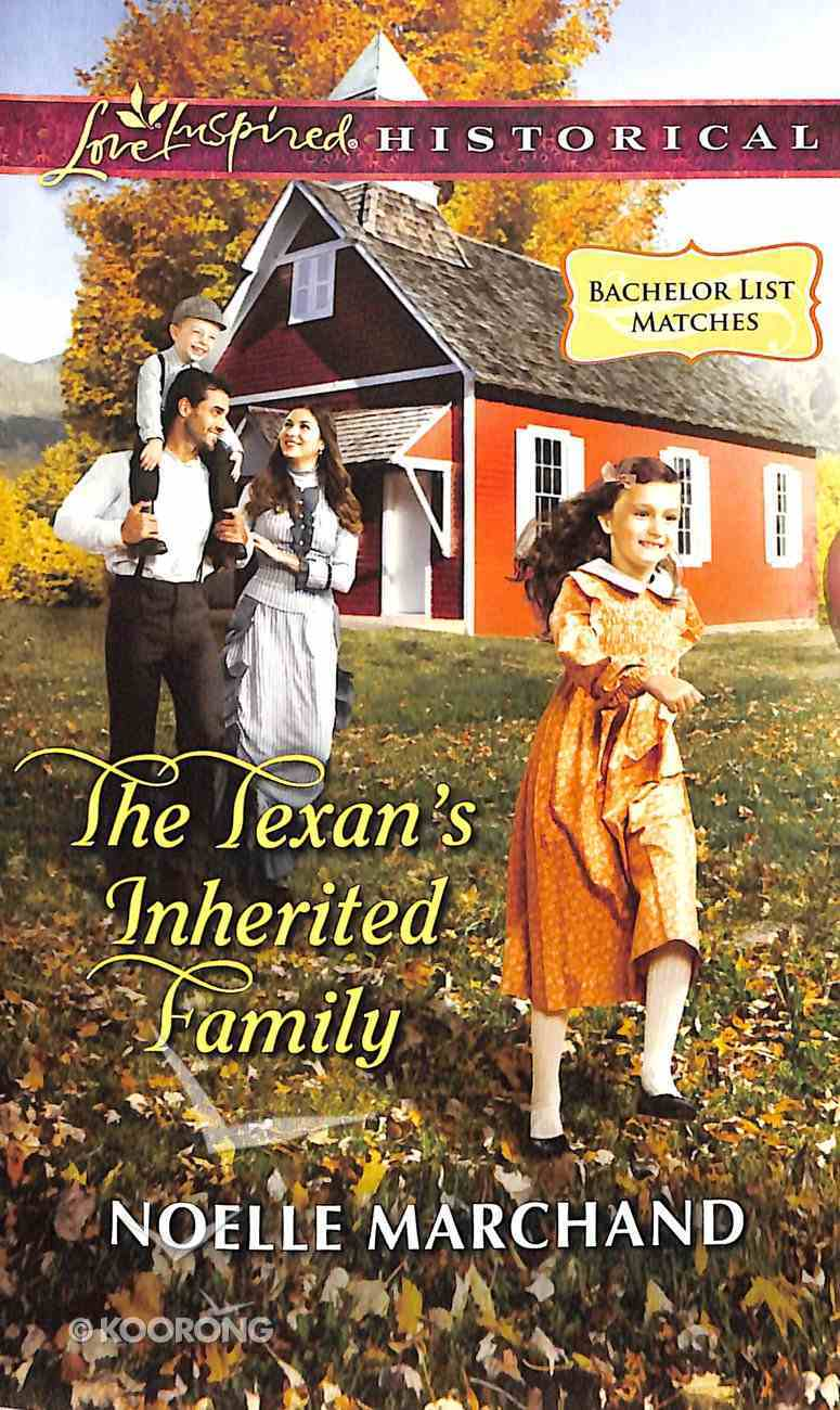 The Texan's Inherited Family (Bachelor List Matches) (Love Inspired Series Historical) Mass Market