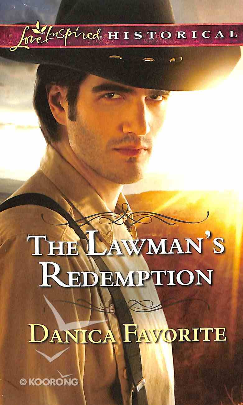 The Lawman's Redemption (Love Inspired Series Historical) Mass Market