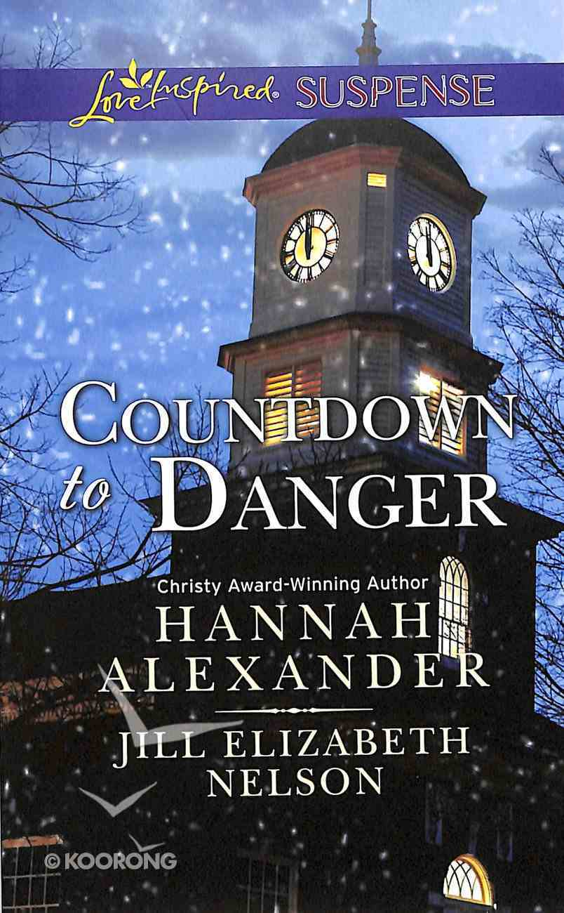 Countdown to Danger: Alive After New Year/New Year's Target (Love Inspired Suspense 2 Books In 1 Series) Mass Market