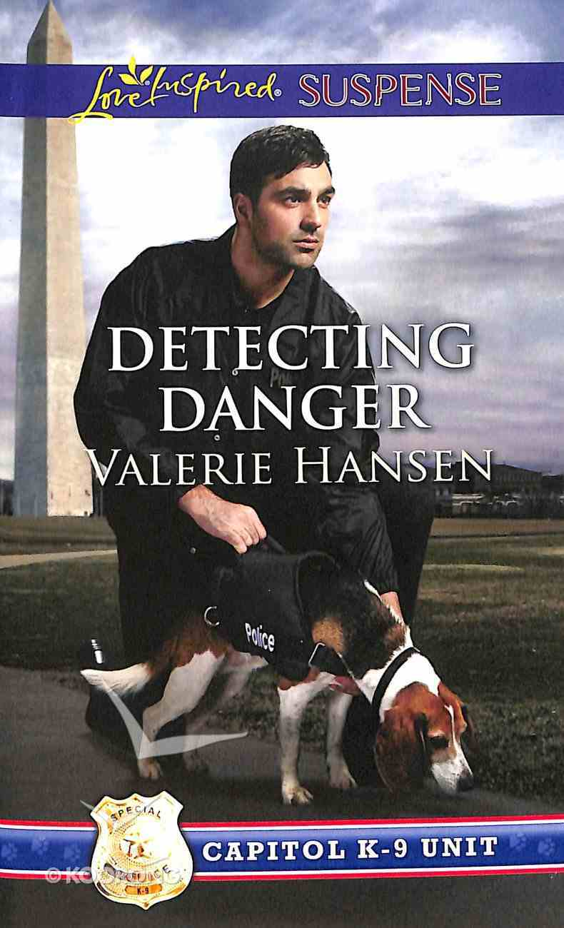 Detecting Danger (Capitol K-9 Unit) (Love Inspired Suspense Series) Mass Market