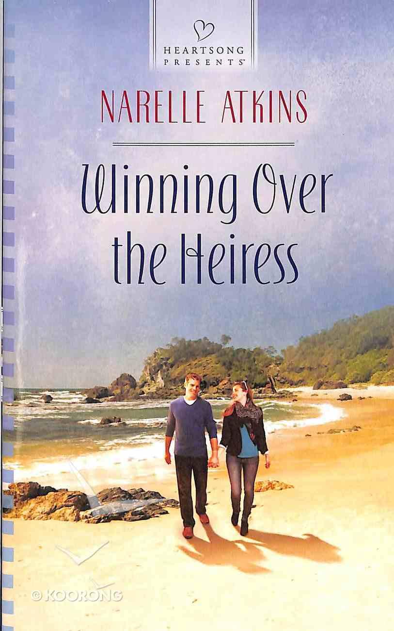 Winning Over the Heiress (Heartsong Series) Mass Market