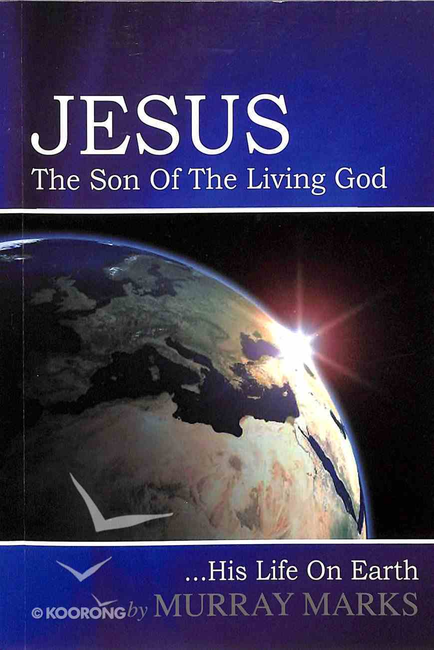 Jesus..The Son of the Living God Paperback