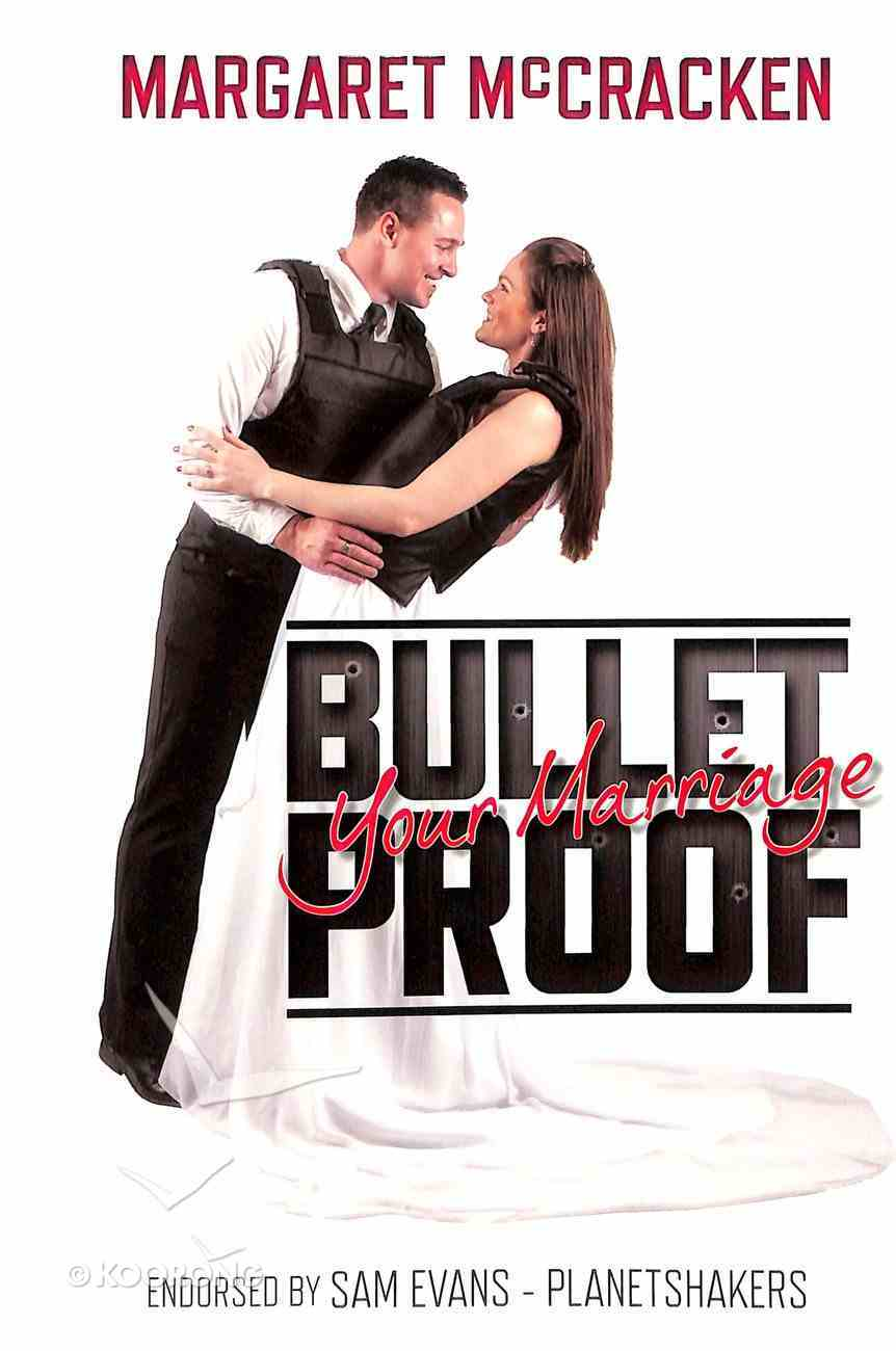 Bullet Proof Your Marriage Paperback