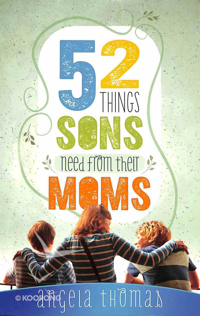 52 Things Sons Need From a Mom Paperback