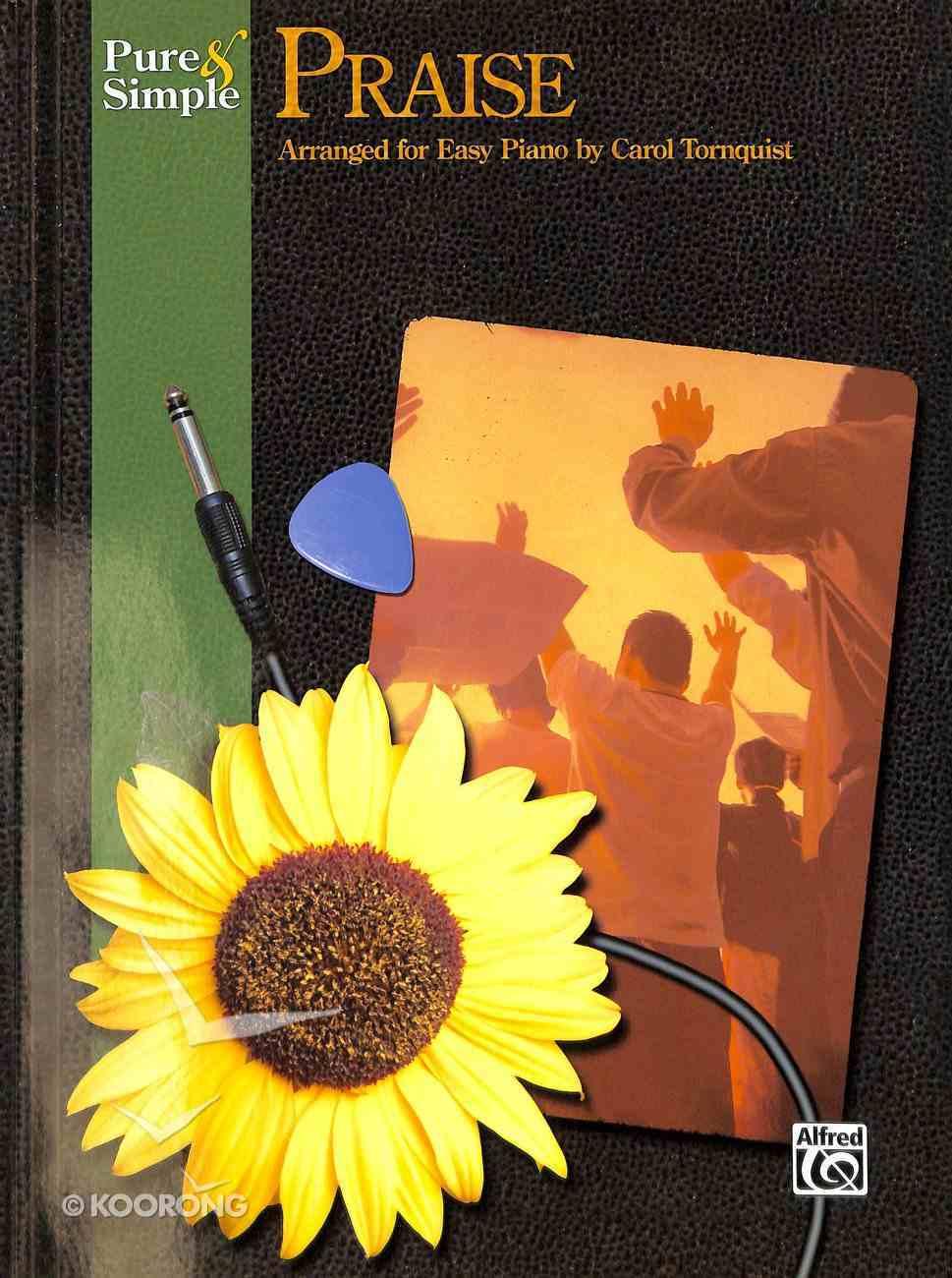 Pure & Simple: Praise (Music Book) Paperback