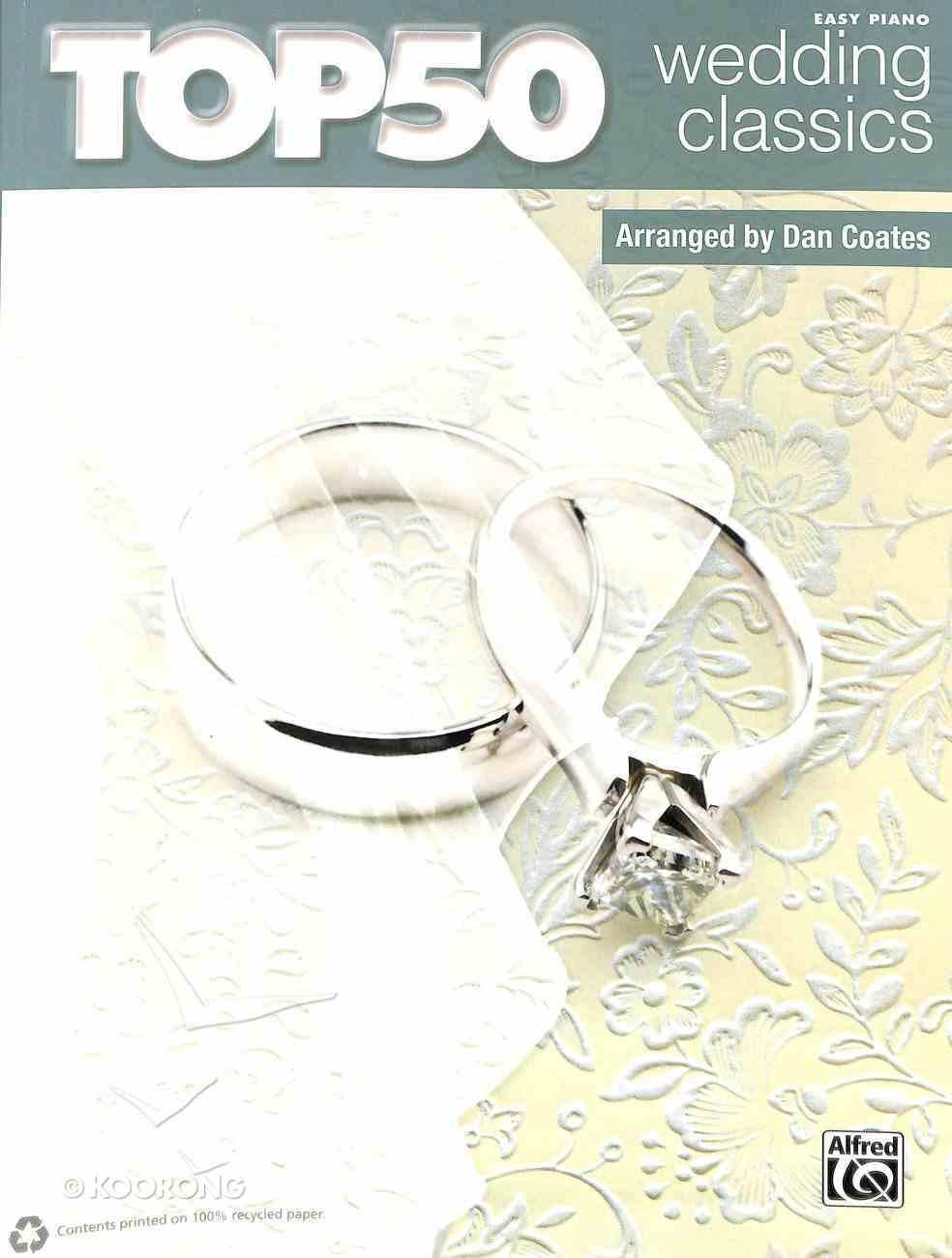 Top 50 Wedding Classics: Easy Piano (Music Book) Paperback