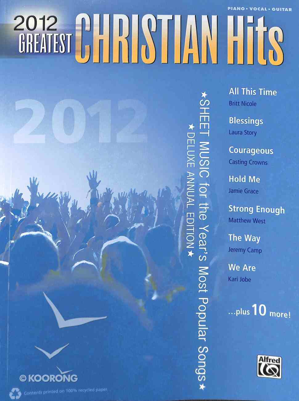2012 Greatest Christian Hits: Sheet Music For the Year's Most Popular Songs (Piano/Vocal/Guitar) (Music Book) Paperback