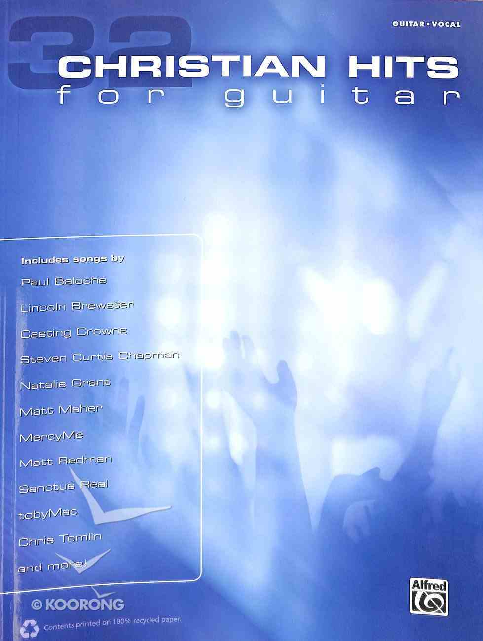 32 Christian Hits For Guitar (Guitar/Vocal) (Music Book) Paperback