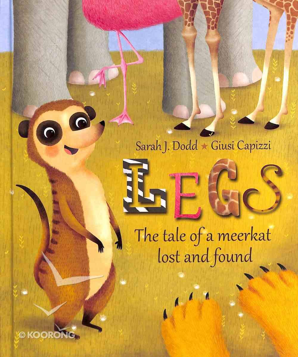 Legs: The Tale of a Very Small Meerkat Hardback