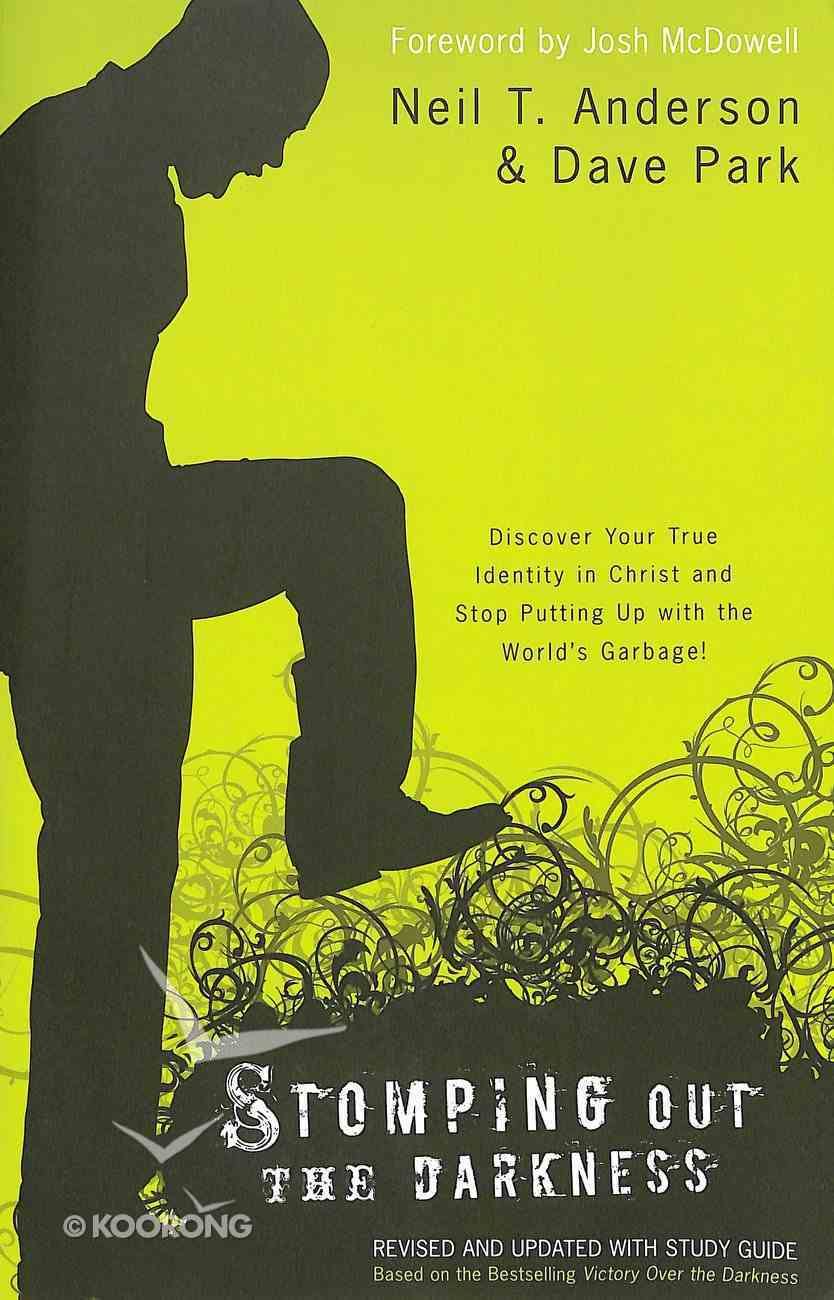 Stomping Out the Darkness: Discover Your True Identity in Christ and Stop Putting Up With the World's Garbage Paperback
