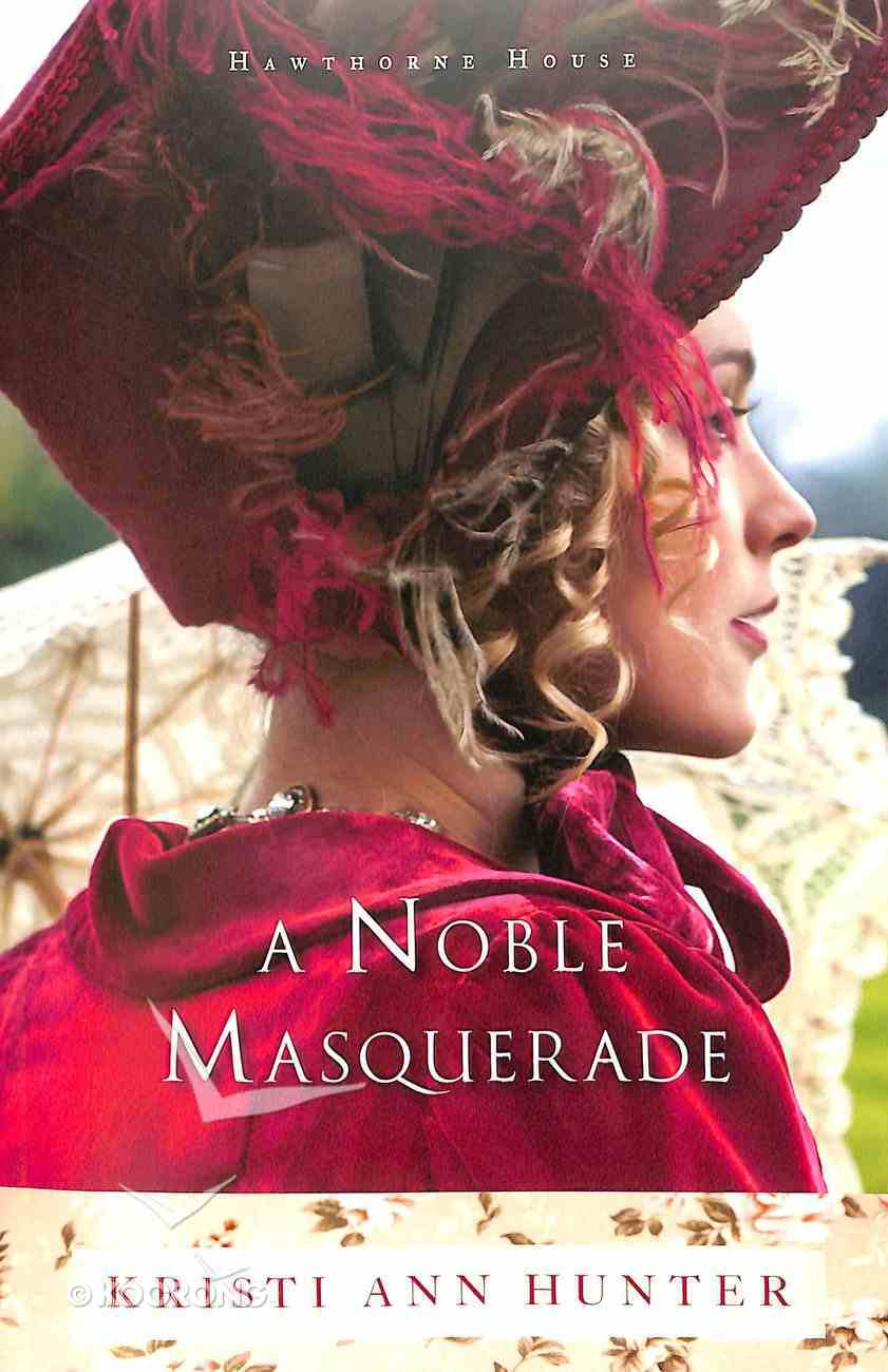 A Noble Masquerade (#01 in Hawthorne House Series) Paperback