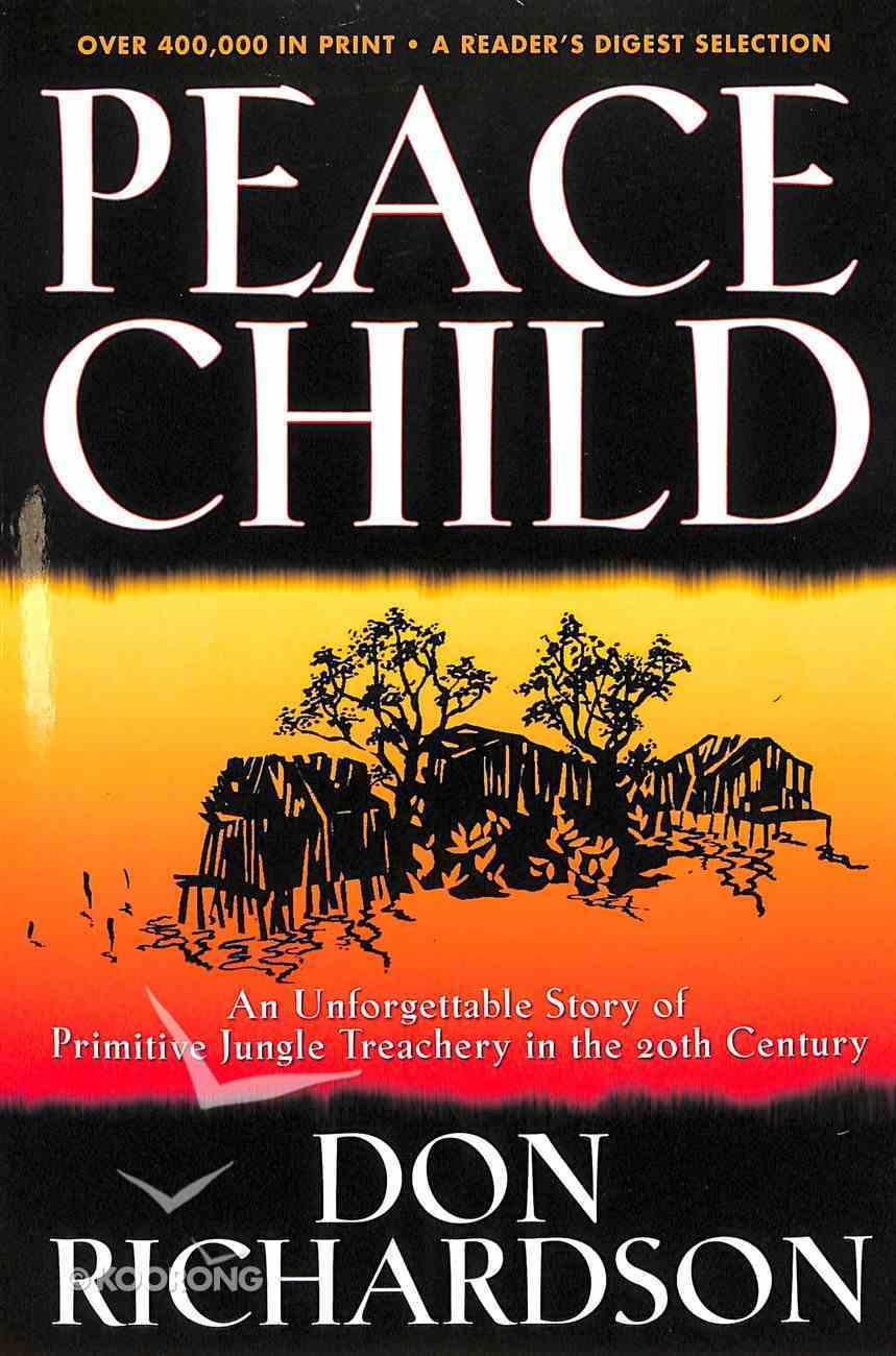 Peace Child: An Unforgettable Story of Primitive Jungle Treachery in the 20Th Century Paperback