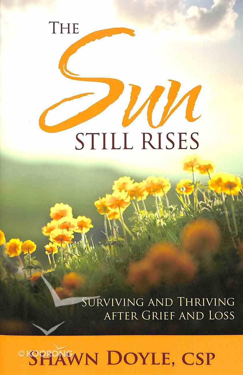 The Sun Still Rises Paperback