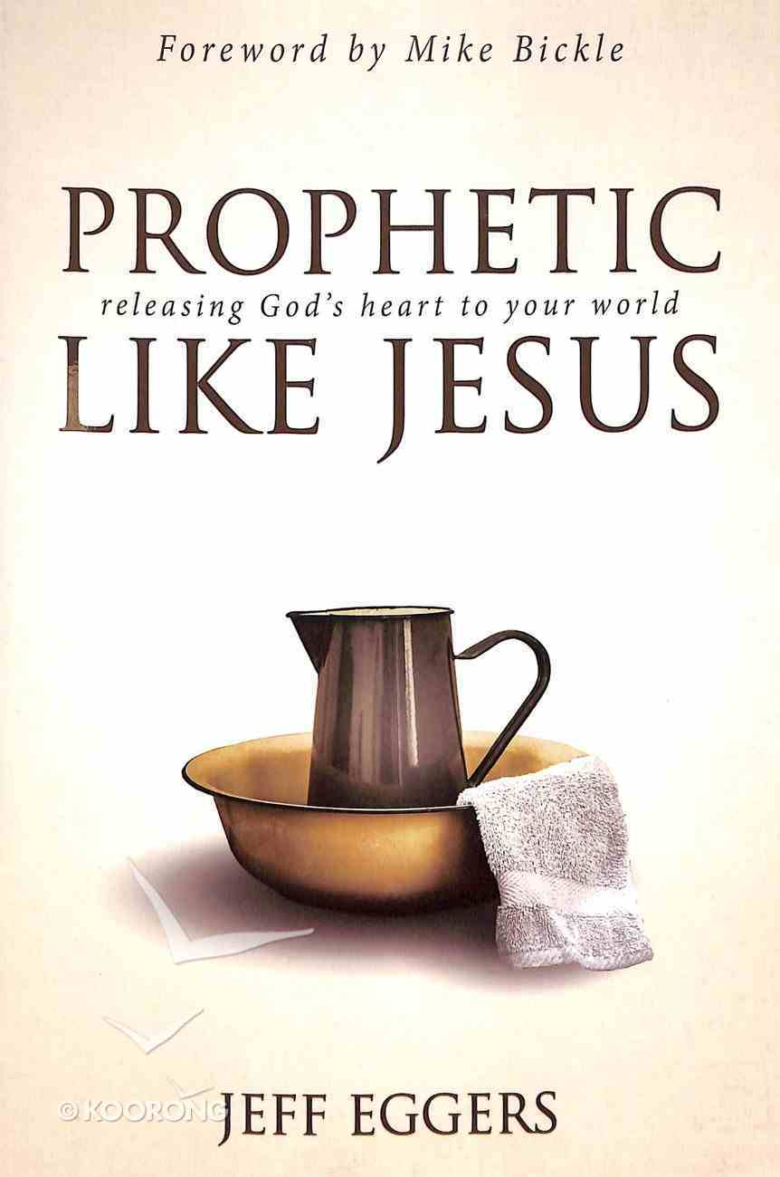 Prophetic Like Jesus Paperback