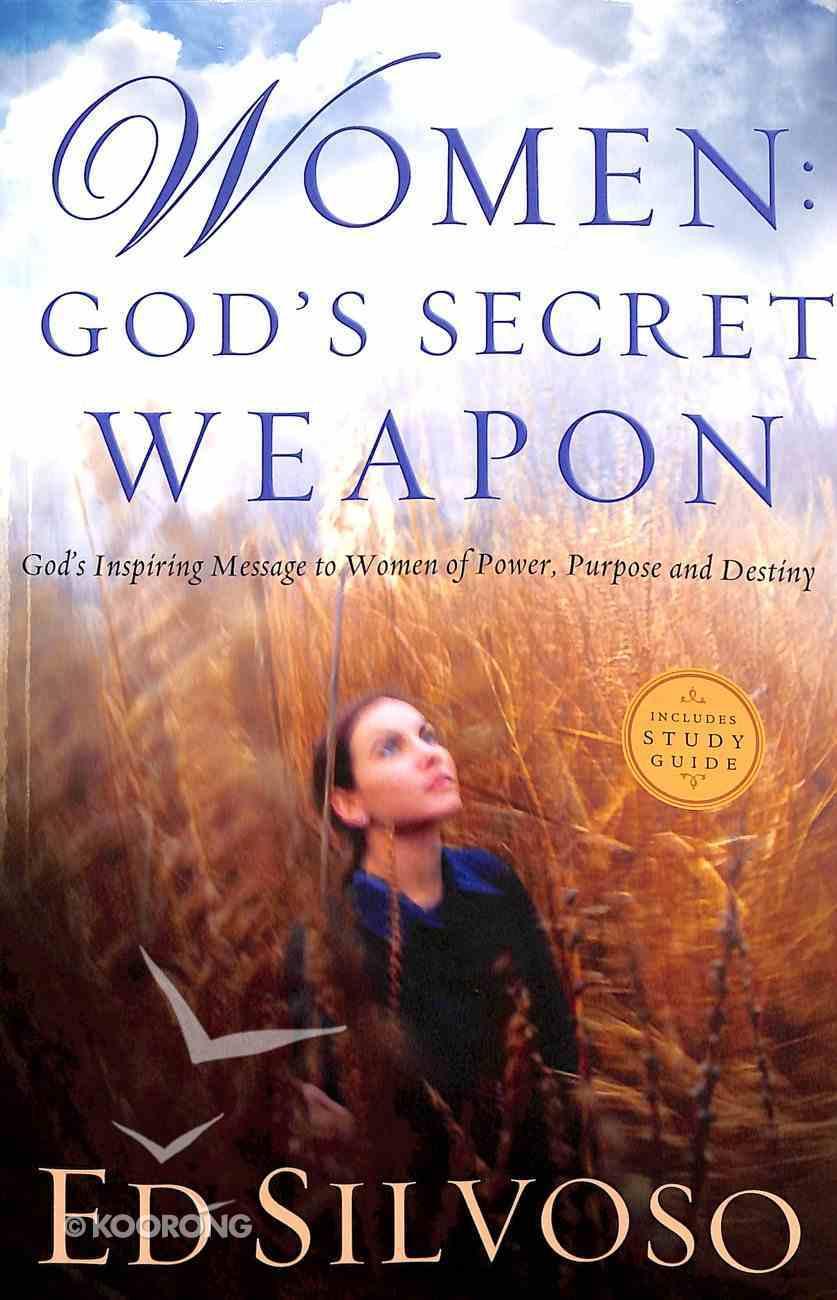Women: God's Secret Weapon - God's Inspiring Message to Women of Power, Purpose and Destiny Paperback