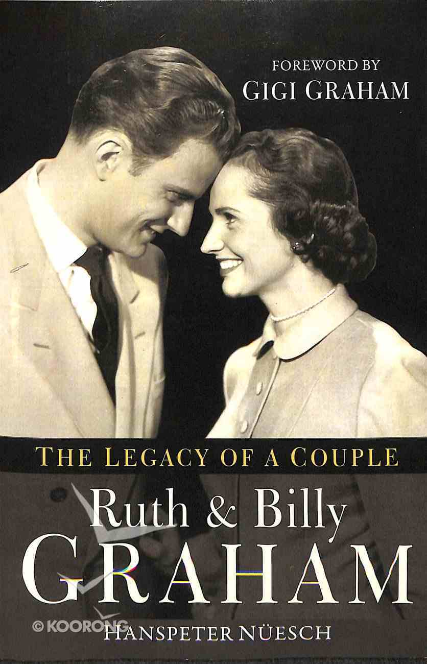 Ruth and Billy Graham: The Legacy of a Couple Paperback